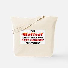 Hot Girls: Fort McHenry, MD Tote Bag
