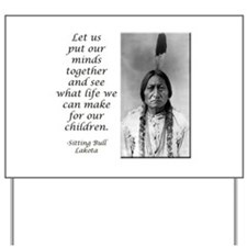 Sitting Bull Quote Yard Sign