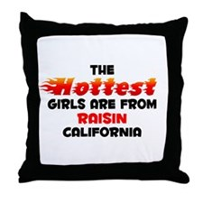Hot Girls: Raisin, CA Throw Pillow
