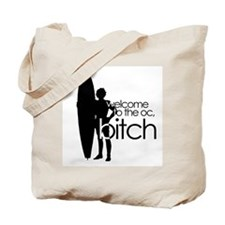 Welcome to the OC, Bitch ~  Tote Bag