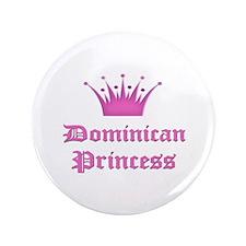 "Dominican Princess 3.5"" Button"