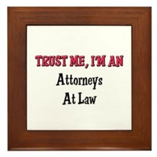Trust Me I'm an Attorneys At Law Framed Tile
