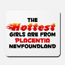 Hot Girls: Placentia, NF Mousepad