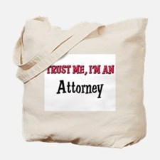 Trust Me I'm an Attorney Tote Bag