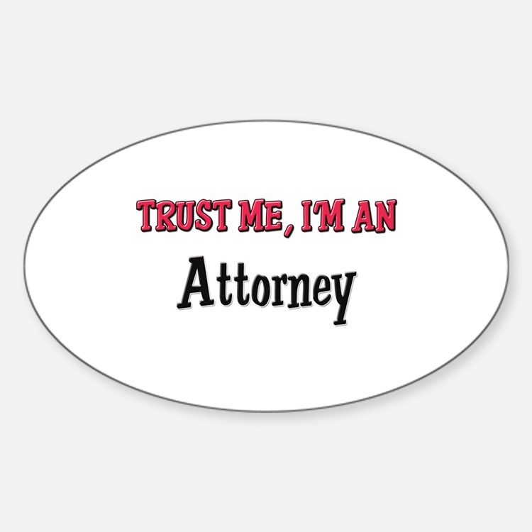 Trust Me I'm an Attorney Oval Decal
