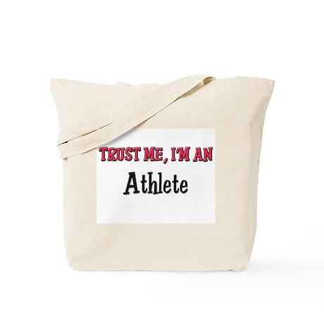 Trust Me I'm an Athlete Tote Bag