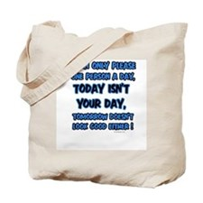 Cute I can only please one person a day Tote Bag