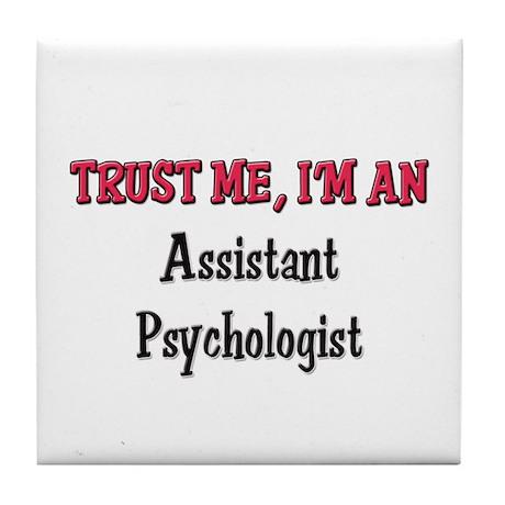 Trust Me I'm an Assistant Psychologist Tile Coaste