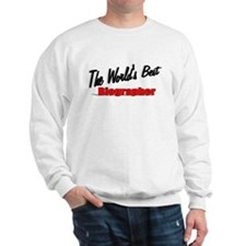 """The World's Best Biographer"" Sweatshirt"