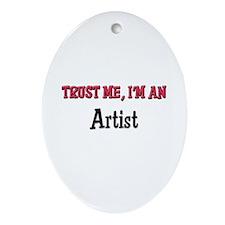 Trust Me I'm an Artist Oval Ornament