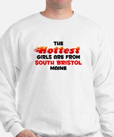 Hot Girls: South Bristo, ME Sweatshirt