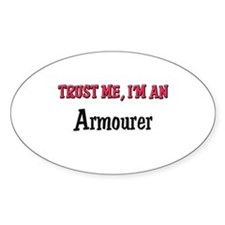 Trust Me I'm an Armourer Oval Decal