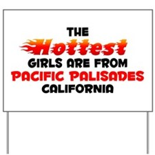 Hot Girls: Pacific Pali, CA Yard Sign