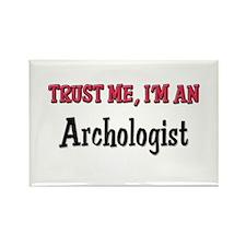 Trust Me I'm an Archologist Rectangle Magnet