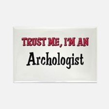 Trust Me I'm an Archologist Rectangle Magnet