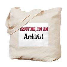 Trust Me I'm an Archivist Tote Bag