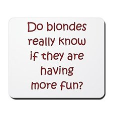 "Funny Blonde ""saying"" Mousepad"