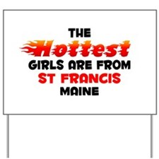 Hot Girls: St Francis, ME Yard Sign