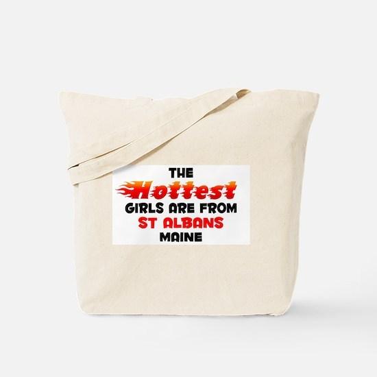 Hot Girls: St Albans, ME Tote Bag