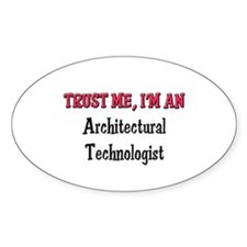 Trust Me I'm an Architectural Technologist Decal