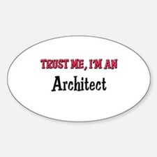 Trust Me I'm an Architect Oval Decal