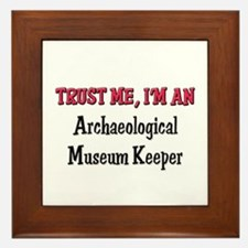 Trust Me I'm an Archaeological Museum Keeper Frame