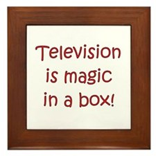 TV Is Magic In A Box! Framed Tile