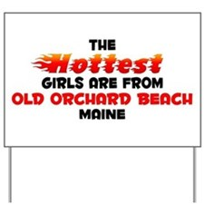 Hot Girls: Old Orchard , ME Yard Sign