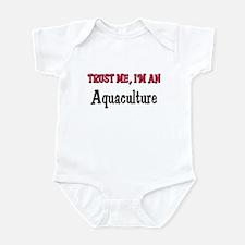 Trust Me I'm an Aquaculture Infant Bodysuit