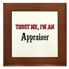 Trust Me I'm an Appraiser Framed Tile
