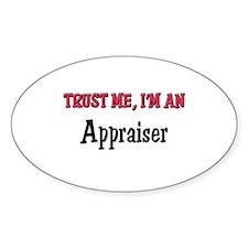 Trust Me I'm an Appraiser Oval Decal