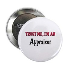 "Trust Me I'm an Appraiser 2.25"" Button (10 pack)"
