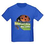 Don't bug the Lady Kids Dark T-Shirt