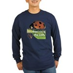 Don't bug the Lady Long Sleeve Dark T-Shirt