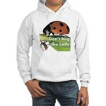 Don't bug the Lady Hooded Sweatshirt