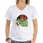 Don't bug the Lady Women's V-Neck T-Shirt