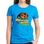 Don't bug the Lady Women's Dark T-Shirt