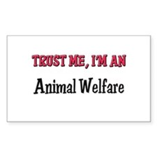 Trust Me I'm an Animal Welfare Sticker (Rectangula