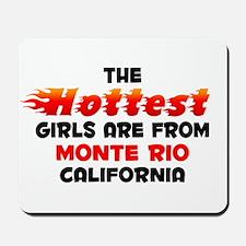 Hot Girls: Monte Rio, CA Mousepad