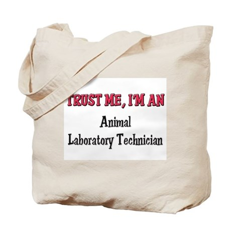 Trust Me I'm an Animal Laboratory Technician Tote