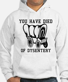 Oregon Trail - You have died Hoodie
