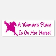 Woman's Place Is On Her Horse Bumper Bumper Bumper Sticker