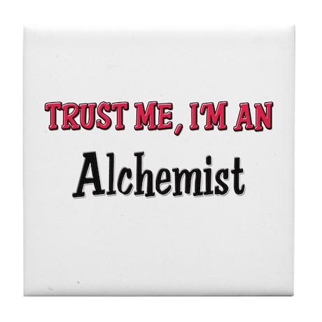 Trust Me I'm an Alchemist Tile Coaster