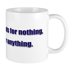 Stand For Nothing Mug