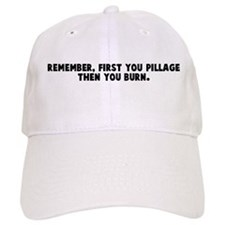Remember first you pillage th Baseball Cap