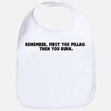 Remember first you pillage th Bib