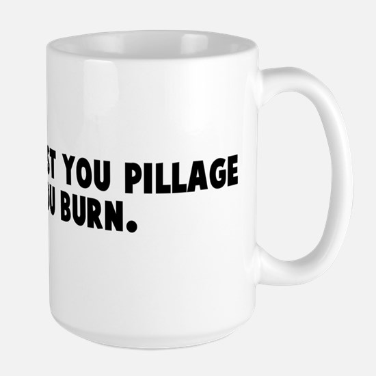 Remember first you pillage th Large Mug