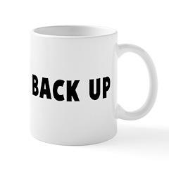 Put your back up Mug