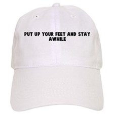 Put up your feet and stay awh Baseball Cap