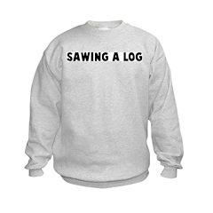 Sawing a log Sweatshirt